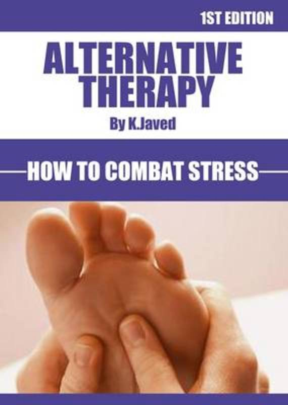Jacket image for the title 'Alternative Therapy How To Combat Stress