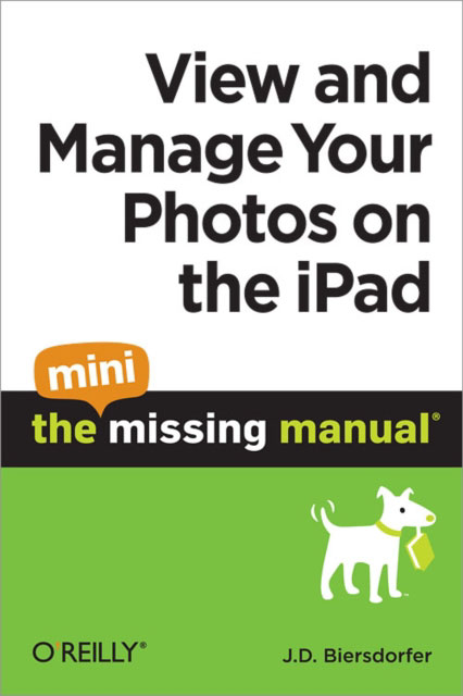 Jacket image for the title 'View and Manage Your Photos on the iPad: The Mini Missing Manual
