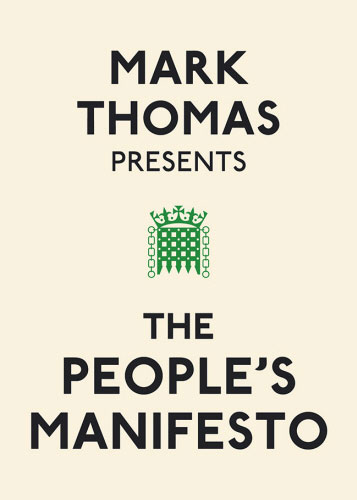 Jacket image for the title 'Mark Thomas presents The people's manifesto.'