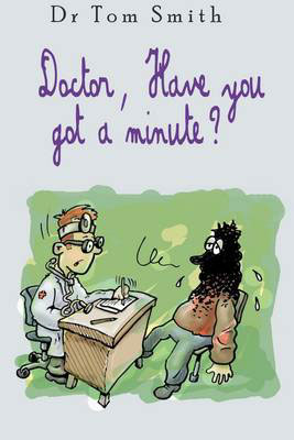 Jacket image for the title 'Doctor, have you got a minute?'