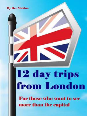 Jacket image for the title 'Twelve Day Trips from London