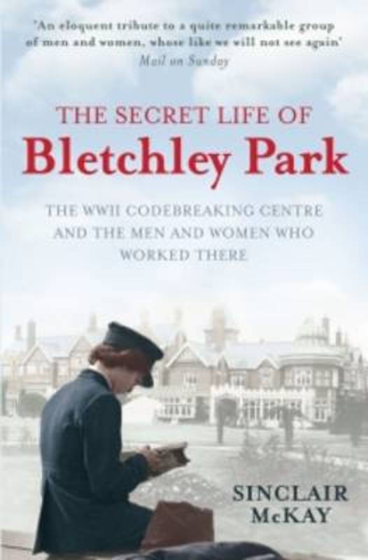 Jacket image for the title 'The secret life of Bletchley Park'