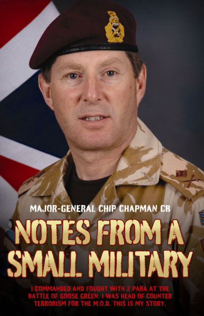 Jacket image for the title 'Notes From a Small Military - I Commanded and Fought with 2 Para at the Battle of Goose Green. I was Head of Counter Terrorism for the M.O.D. This is my True Story