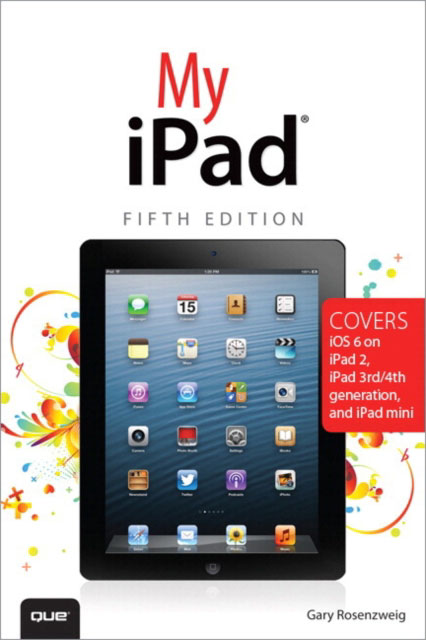 Jacket image for the title 'My iPad (Covers iOS 6 on iPad 2, iPad 3rd/4th generation, and iPad mini)
